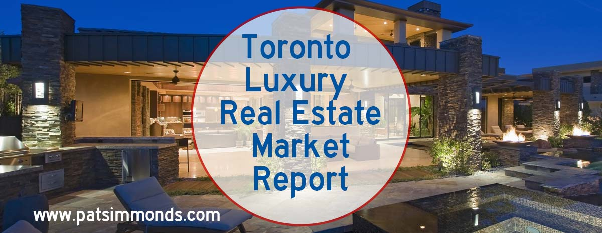 Toronto Luxury Real Estate Market Report | Pat Simmonds ...